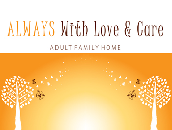 Always With Love & Care, Adult Family Home